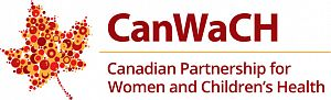 The Canadian Partnership for Women and Children's Health (CanWaCH)